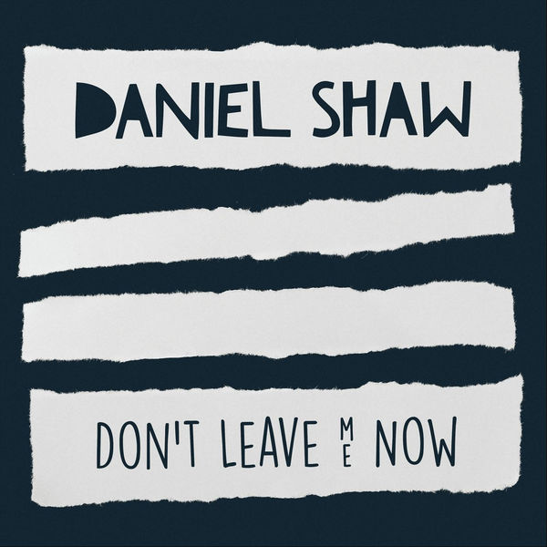 Brendan Marolla | Daniel Shaw - Don't Leave Me Now