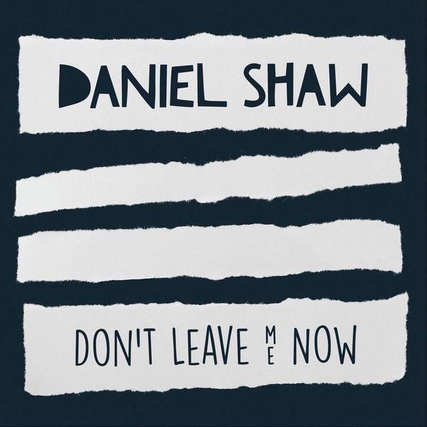 Brendan Marolla   Daniel Shaw - Don't Leave Me Now
